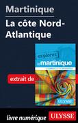 Martinique - La côte Nord-Atlantique