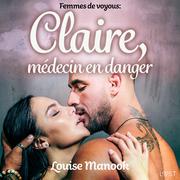 Femmes de voyous : Claire, médecin en danger – Une nouvelle érotique