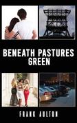Beneath Pastures Green