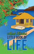 Mark Kristen's Little Book of Life