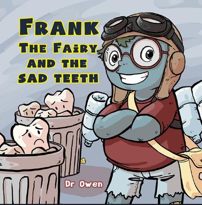 Frank the Fairy and the Sad Teeth