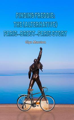 Finding Freddie: The (Alternative) Paris–Brest–Paris Story