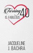 Turning 40 Is Fabulous