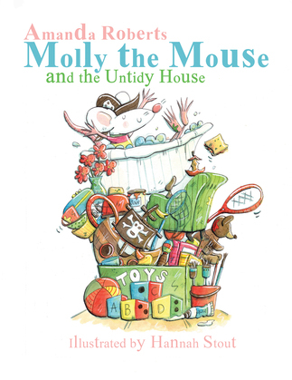Molly the Mouse and the Untidy House