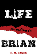 Life According to Brian