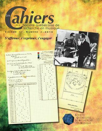 Les Cahiers de la Société québécoise de recherche en musique. Vol. 17 No. 2,  2016