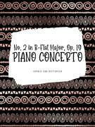 Ludwig van Beethoven: Piano Concerto No. 2 in B-Flat Major, Op. 19 - I. Allegro Con Brio