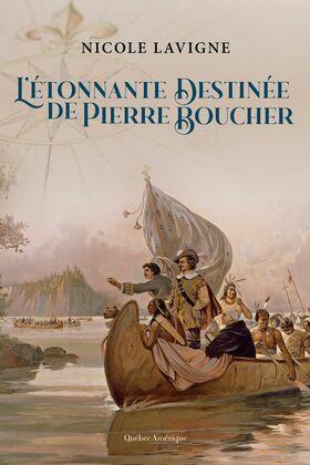 L'Étonnante Destinée de Pierre Boucher