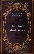The Three Musketeers: The first book in The D'Artagnan Romances