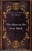 The Man in the Iron Mask: The sixth and final book in The D'Artagnan Romances