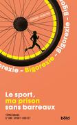 Le Sport, ma prison sans barreaux