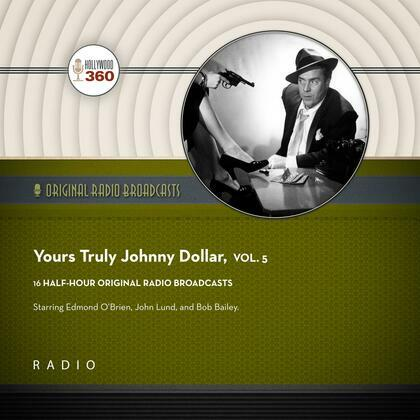 Yours Truly, Johnny Dollar, Vol. 5
