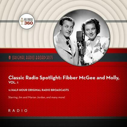 Classic Radio Spotlight: Fibber McGee and Molly, Vol. 1
