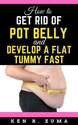 Get Rid of That Pot Belly and Develop a Flat Tummy in Two Weeks