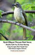 Kisah Hikayat Maryam Binti Imran Ibunda Nabi Isa AS Dan Burung Yang Tercipta Dari Tanah Liat Edisi Bahasa Inggris Ultimate