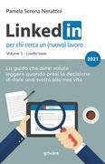 LinkedIn per chi cerca un (nuovo) lavoro. Volume I – Livello base