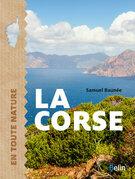 La Corse. En toute nature