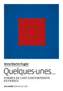 Quelques-unes… Femmes de l'art contemporain en France