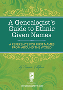A Genealogist's Guide to Ethnic Names: A Reference for First Names from Around the World
