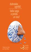 Baba Yaga a pondu un œuf