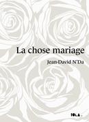 LA CHOSE MARIAGE