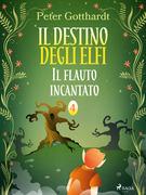 Il destino degli Elfi 4: Il flauto incantato