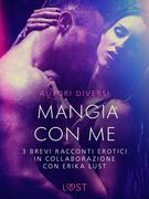 Mangia con me - 3 brevi racconti erotici in collaborazione con Erika Lust