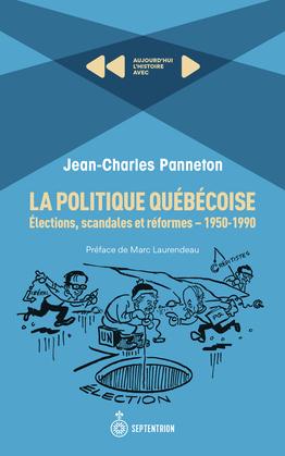 La politique québécoise: élections, scandales et réformes. 1950-1990
