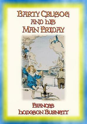BARTY CRUSOE AND HIS MAN SATURDAY- A Boy's adventure on a desert island