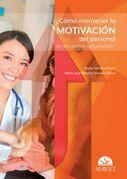 ¿Cómo mantener la motivación del personal en el centro veterinario?
