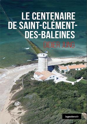 Centenaire de saint-Cléments-des-Baleines