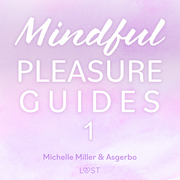 Mindful Pleasure Guides 1 – Read by sexologist Asgerbo