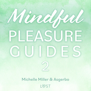 Mindful Pleasure Guides 2 – Read by sexologist Asgerbo
