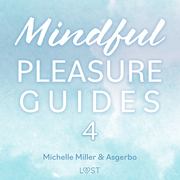 Mindful Pleasure Guides 4 – Read by sexologist Asgerbo