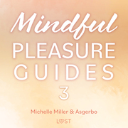 Mindful Pleasure Guides 3 – Read by sexologist Michelle Miller