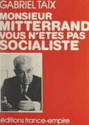 Monsieur Mitterrand, vous n'êtes pas socialiste
