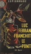 Luc Ferran franchit le pont...
