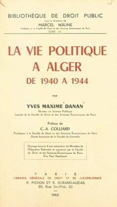 La vie politique à Alger de 1940 à 1944