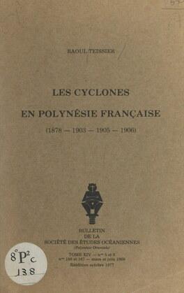 Les cyclones en Polynésie française : 1878, 1903, 1905, 1906