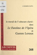 """Le travail de « l'obscure clarté » dans """"Le fantôme de l'Opéra"""" de Gaston Leroux"""