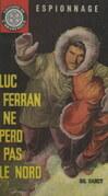 Luc Ferran ne perd pas le Nord