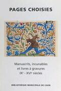 Pages choisies : manuscrits, incunables, et livres à gravures, IXe-XVIe siècles