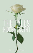 The Tales of Hidden Truth I