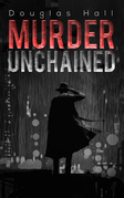Murder Unchained