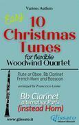 "Bb Clarinet part (instead Horn) of ""10 Christmas Tunes"" for Flex Woodwind Quartet"