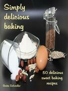 Simply delicious baking