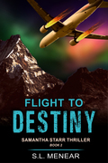 Flight to Destiny (A Samantha Starr Thriller, Book 2)