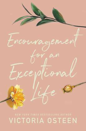 Encouragement for an Exceptional Life