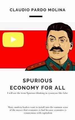 Spurious Economy for All