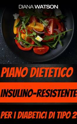 Piano dietetico insulino-resistente per i diabetici di tipo 2